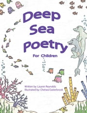 Deep Sea Poetry - For Children ebook by Lauren F. Reynolds