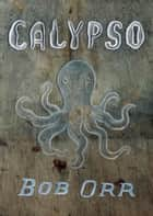 Calypso ebook by Bob Orr