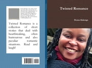 Twisted Romance ebook by Donna Kakonge
