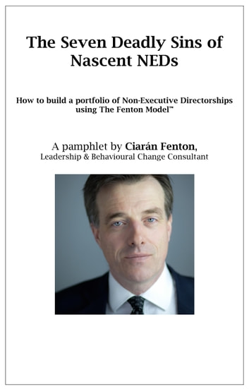 The Seven Deadly Sins of Nascent NEDs: How to build a portfolio of Non-Executive Directorships using The Fenton Model ebook by Ciaran   Fenton