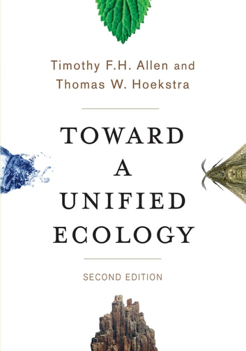 Toward a Unified Ecology ebook by Timothy Allen,Thomas Hoekstra