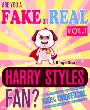 Are You a Fake or Real Harry Styles Fan? Volume 1 - The 100% Unofficial Quiz and Facts Trivia Travel Set Game - Harry Styles, One Direction ebook by Bingo Starr
