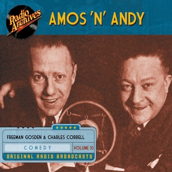 Amos 'n' Andy, Volume 10 audiobook by Charles Correll