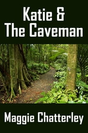 Katie and the Caveman ebook by Maggie Chatterley