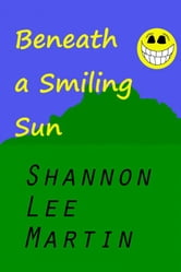 Beneath a Smiling Sun ebook by Shannon Lee Martin