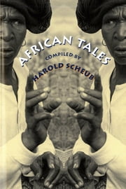 African Tales ebook by Scheub, Harold
