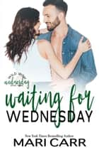 Waiting for Wednesday ebook by Mari Carr