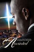 Anointed ebook by Patricia Haley