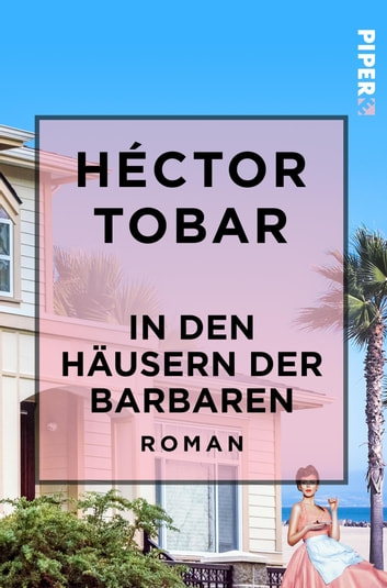 In den Häusern der Barbaren - Roman ebook by Héctor Tobar