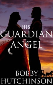 His Guardian Angel ebook by Bobby Hutchinson