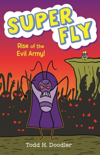 Super Fly 4: Rise of the Evil Army! ebook by Todd H. Doodler