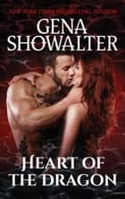 Heart of the Dragon - A Paranormal Romance Novel ebook by Gena Showalter