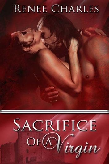 Sacrifice Of A Virgin ebook by Renee  Charles