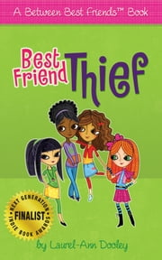 Best Friend Thief ebook by Laurel-Ann Dooley