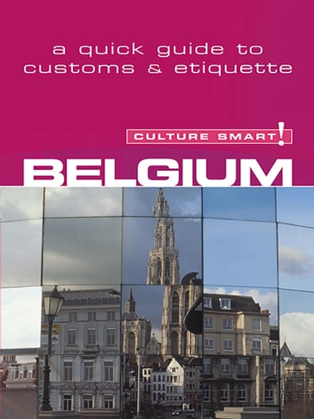 Belgium - Culture Smart! - The Essential Guide to Customs & Culture ebook by Mandy Macdonald