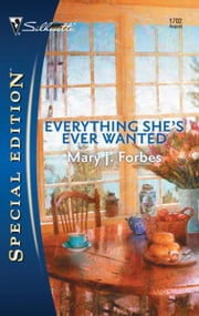 Everything She's Ever Wanted ebook by Mary J. Forbes