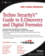 TechnoSecurity's Guide to E-Discovery and Digital Forensics: A Comprehensive Handbook ebook by Wiles, Jack
