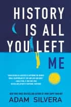 History Is All You Left Me ebook by Adam Silvera