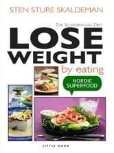 Lose Weight by Eating ebook by Sten Sture Skaldeman