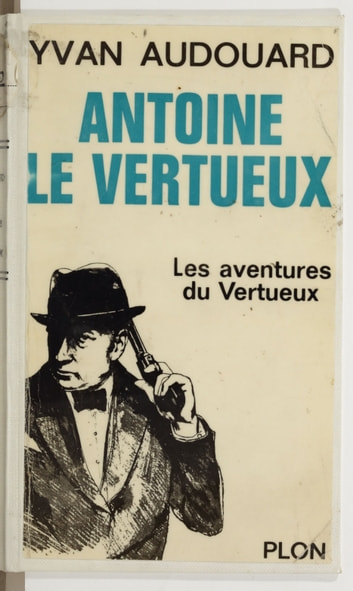 Antoine Le Vertueux (1) ebook by Yvan Audouard