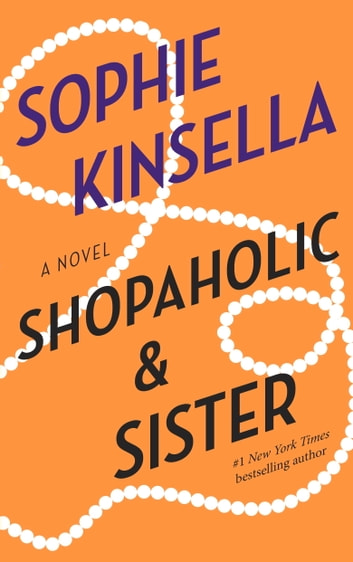 Shopaholic & Sister - A Novel ebook by Sophie Kinsella