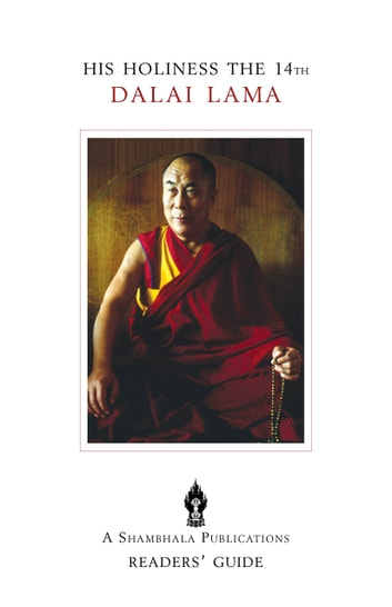 His Holiness the 14th Dalai Lama - A Reader's Guide ebook by Shambhala Publications