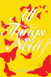 All Things New ebook by Alma Garrett