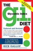 The G.I. Diet ebook by Rick Gallop,Michael J. Sole M.D.