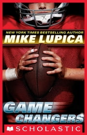 Game Changers #1 ebook by Mike Lupica