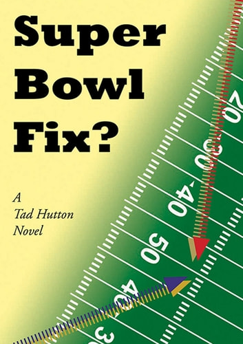 Super Bowl Fix? ebook by Tad Hutton