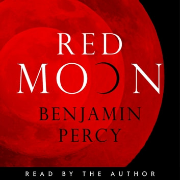 Red Moon audiobook by Benjamin Percy