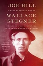 Joe Hill - A Biographical Novel ebook by Wallace Stegner