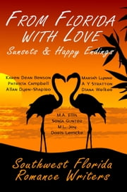 From Florida With Love Sunsets & Happy Endings ebook by Melange Books, LLC