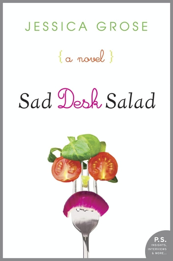 Sad Desk Salad - A Novel ebook by Jessica Grose