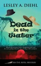 Dead in the Water ebook by Lesley A. Diehl