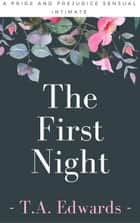 The First Night ebook by T.A. Edwards