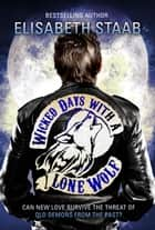 Wicked Days with a Lone Wolf ebook by Elisabeth Staab