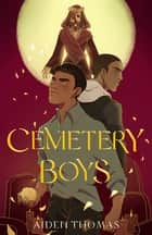 Cemetery Boys ebook by Aiden Thomas