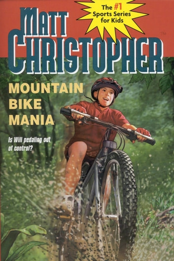 Mountain Bike Mania eBook by Matt Christopher