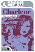 Charlene ebook by Theresa Melville
