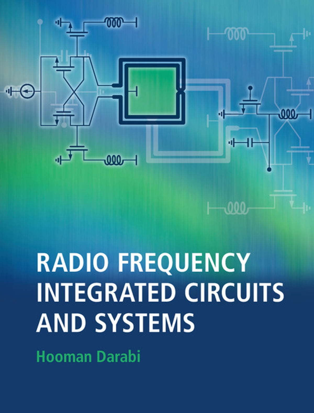 Radio Frequency Integrated Circuits And Systems Ebook By Hooman Electronic Devices Schaums Pdf Darabi 9781316287125 Rakuten Kobo