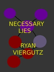Necessary Lies ebook by Ryan Viergutz