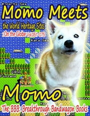 Momo Meets the World Heritage Sites: On the Globe Vol.051-075 ebook by Momo