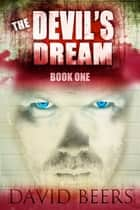 The Devil's Dream ebook by David Beers