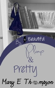 Plump & Pretty ebook by Mary E Thompson