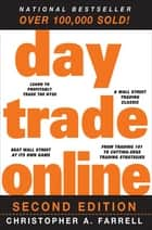 Day Trade Online ebook by Christopher A. Farrell