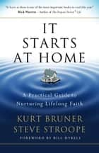 It Starts at Home ebook by Stephen Stroope,Kurt D. Bruner