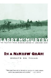 In a Narrow Grave - Essays on Texas ebook by Larry McMurtry