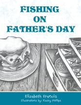 Fishing on Father's Day ebook by Elizabeth Francis