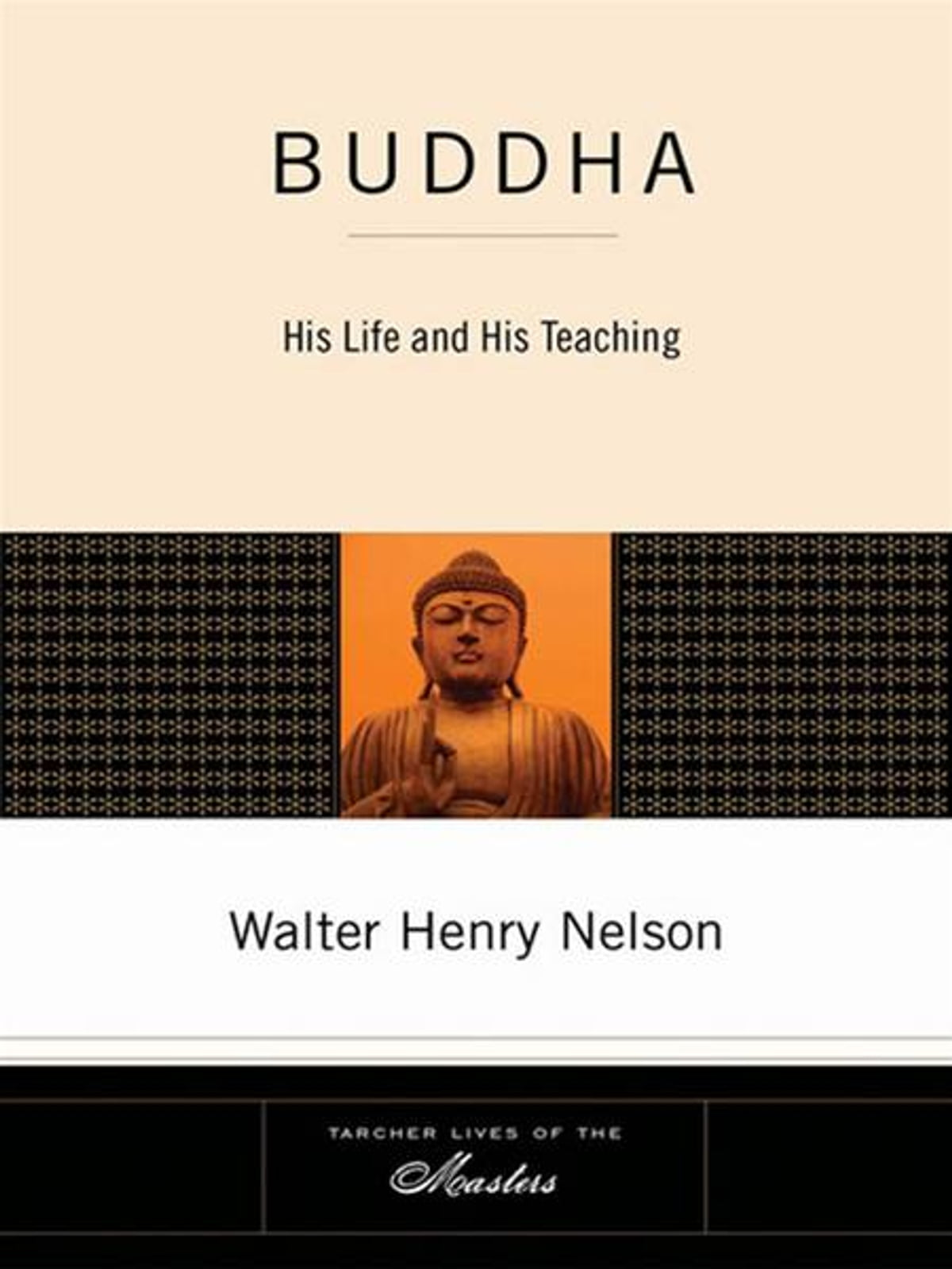 The Buddha And His Teachings Essential Introduction To Origins Of Buddhism From Life Through Rise As An